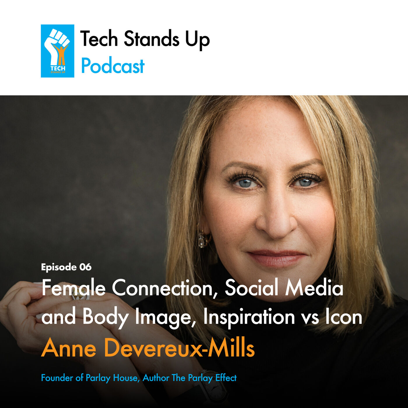 Anne Devereux-Mills: Female Connection, Social Media and Body Image, Inspiration vs Icon