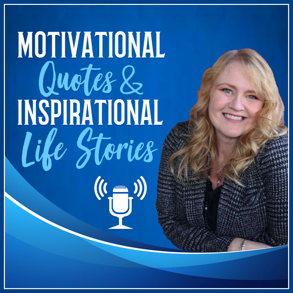 Motivational Quotes and Inspirational Life Stories Podcast Artwork Image