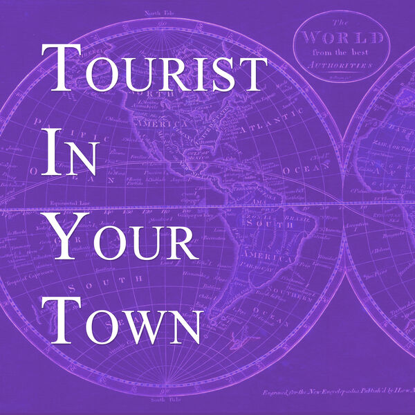 Tourist in your Town Podcast Artwork Image
