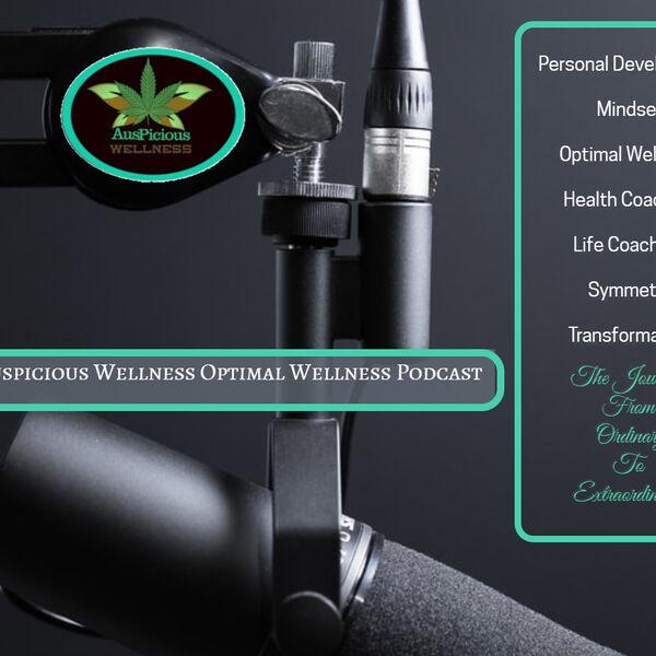 Auspicious Wellness Optimal Wellness Podcast Podcast Artwork Image