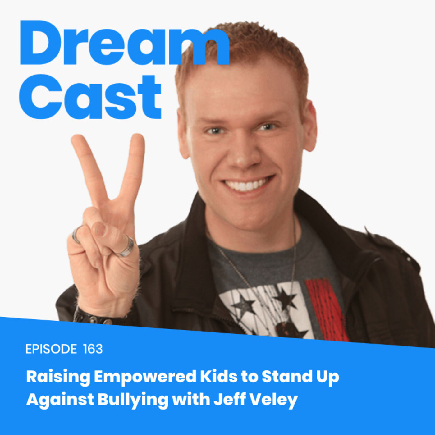 Episode 163 – Raising Empowered Kids to Stand Up Against Bullying with Jeff Veley