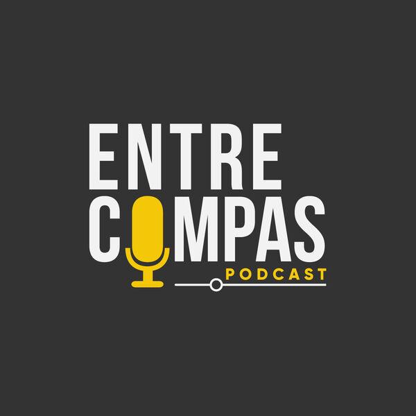 Entre Compas Podcast Podcast Artwork Image