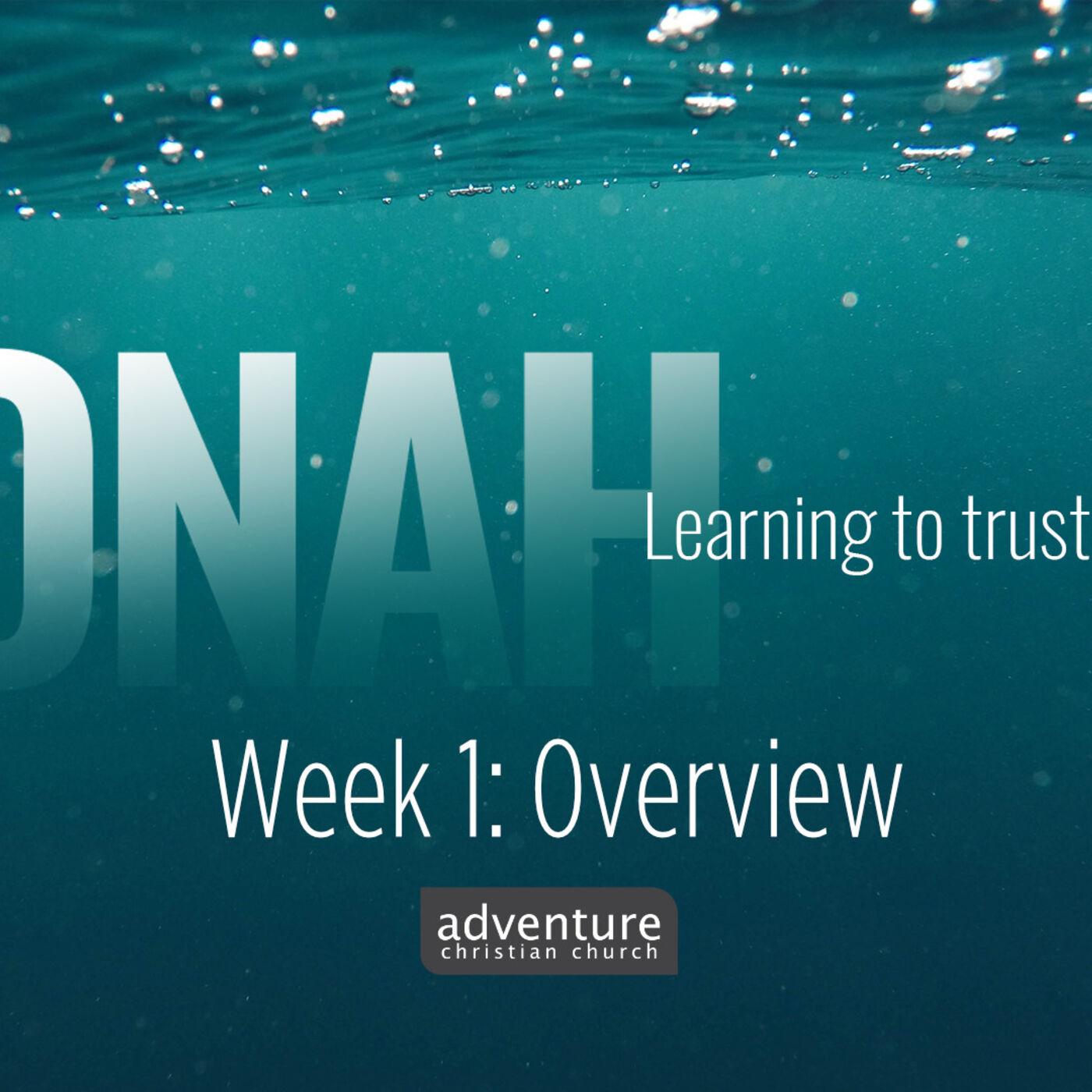 Jonah - Week 1: Overview