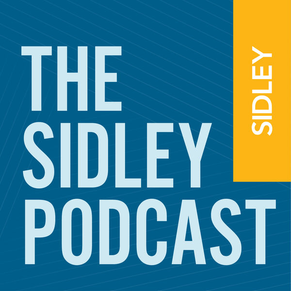 The Sidley Podcast Podcast Artwork Image