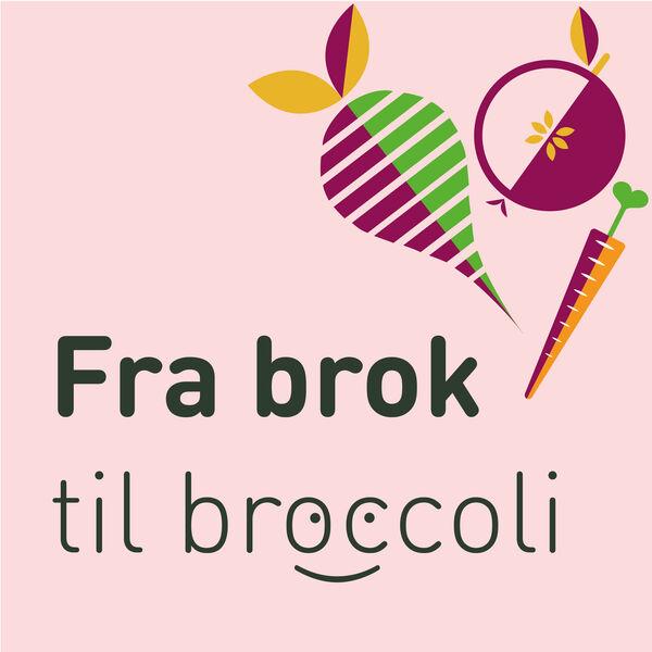 Fra brok til broccoli Podcast Artwork Image