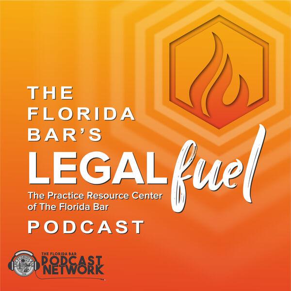 The Florida Bar's LegalFuel Podcast Podcast Artwork Image