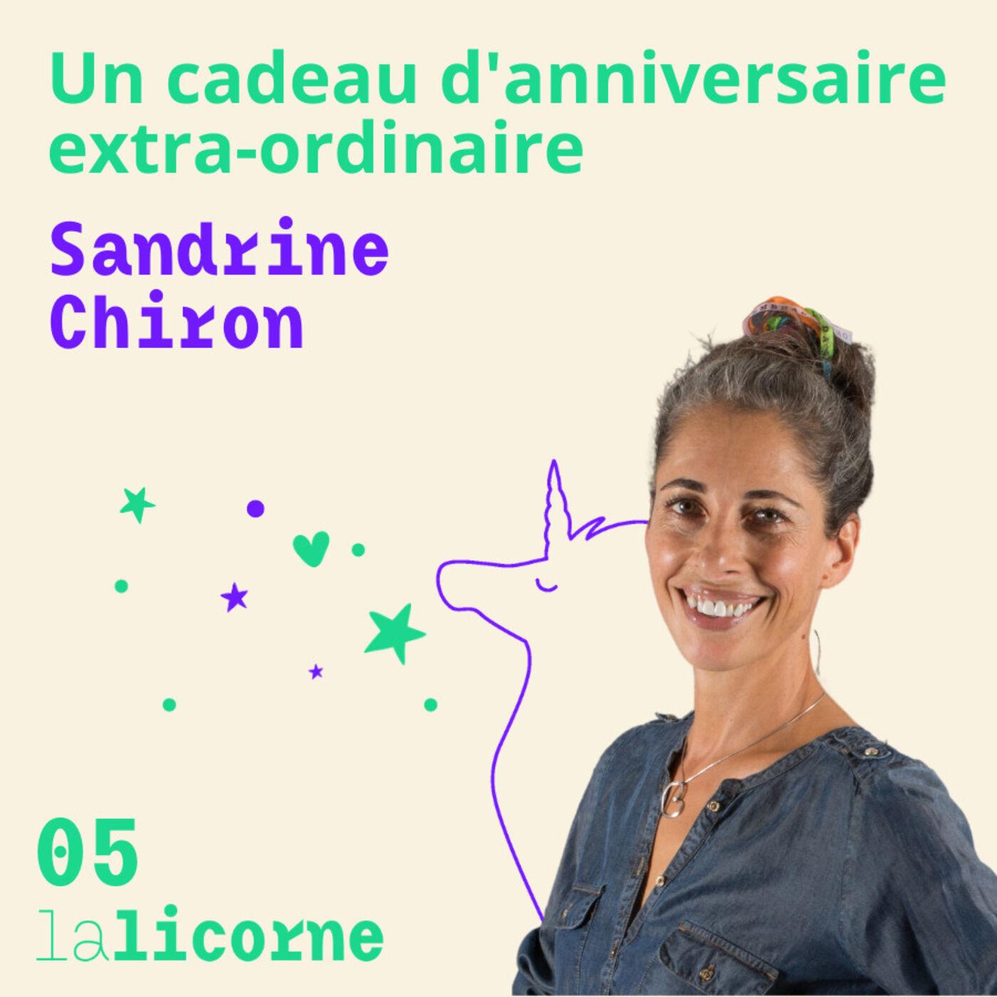Episode 5 🎁 Sandrine Chiron - Un cadeau extra-ordinaire