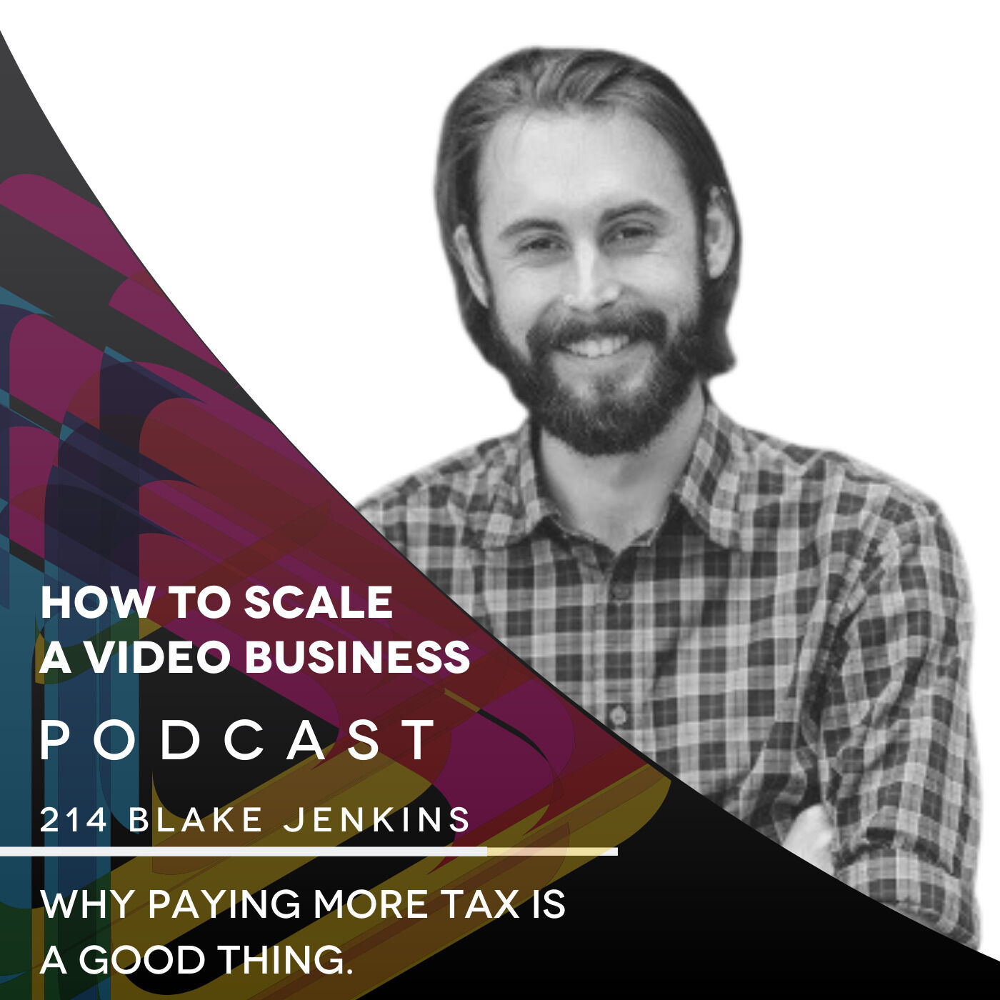 Why paying more tax is a good thing. EP #214 - Blake Jenkins