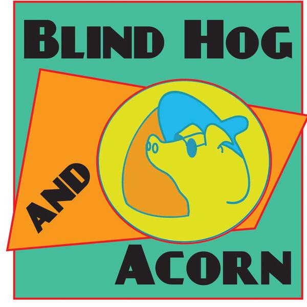 Blind Hog and Acorn Podcast Artwork Image