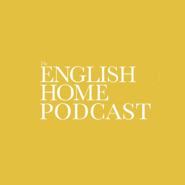 The English Home Podcast Podcast Artwork Image