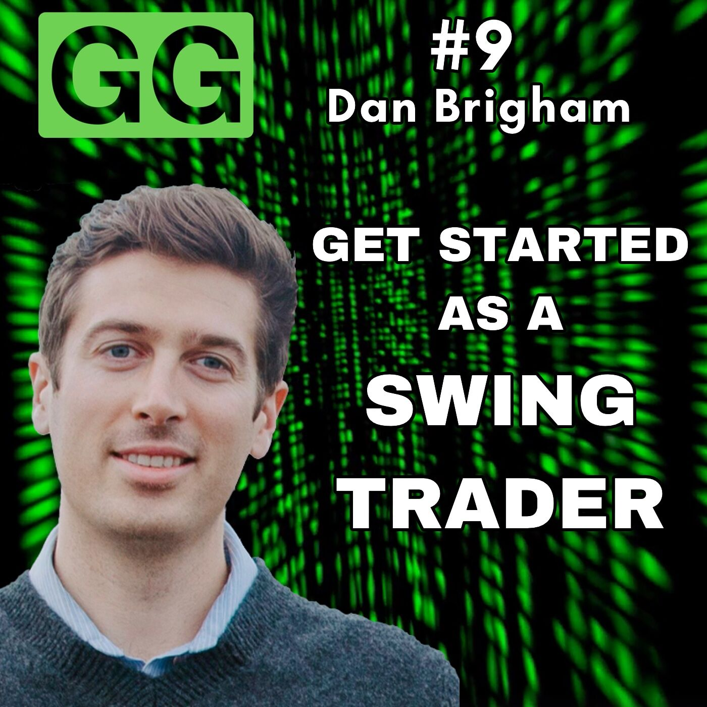 #9 - Dan Brigham: Swing Trading for Beginners