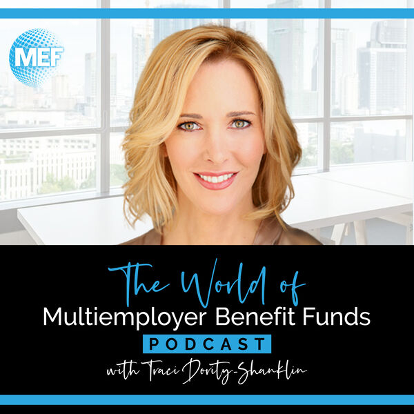 The World of Multiemployer Benefit Funds Podcast Podcast Artwork Image