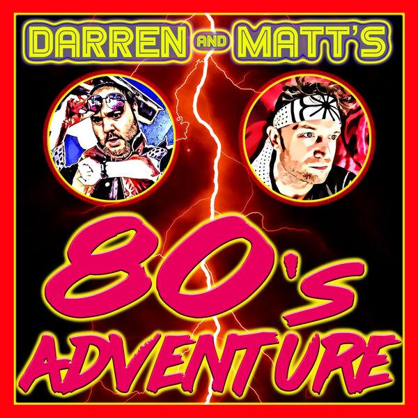 Darren and Matt's 80s Adventure Podcast Artwork Image