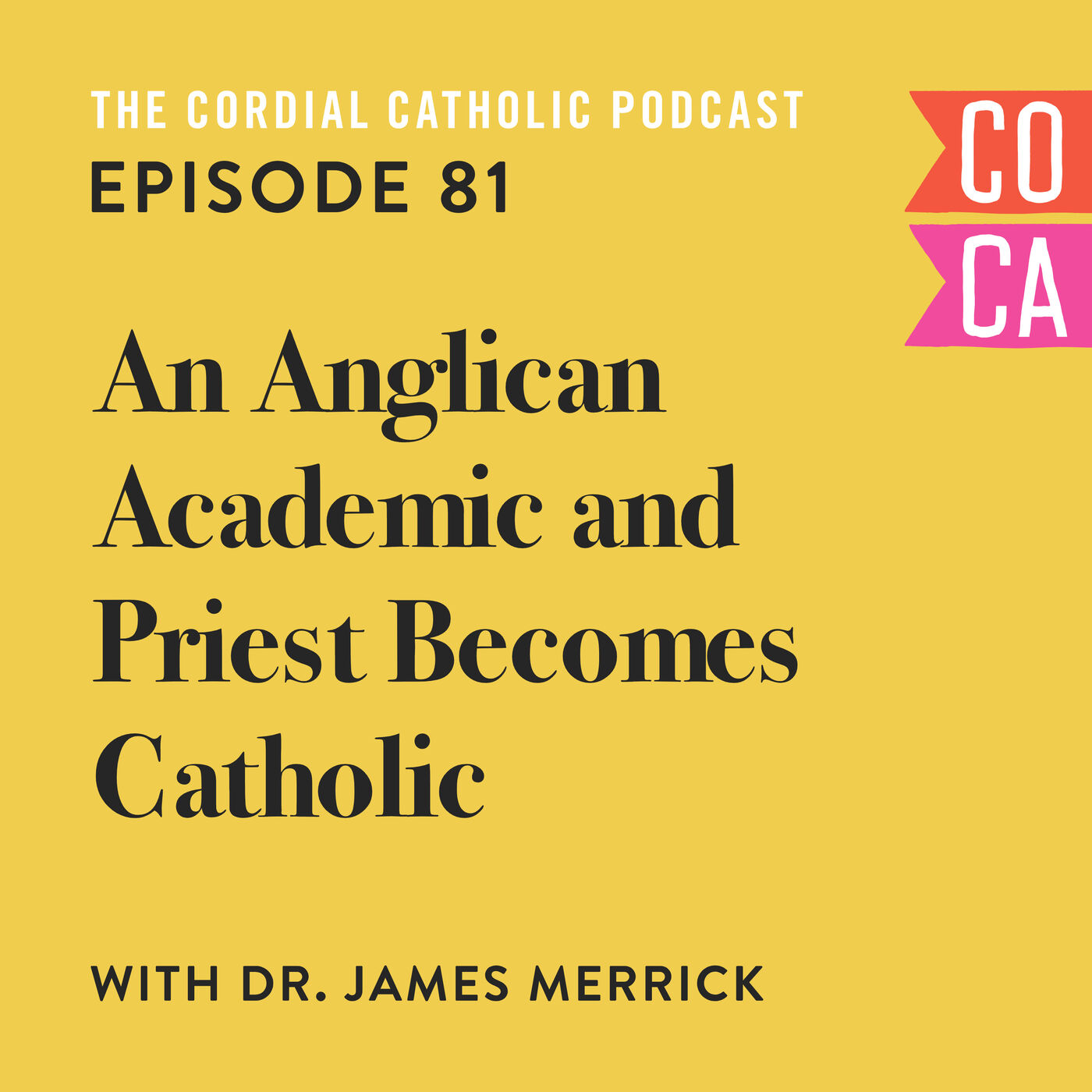 081: An Anglican Academic and Priest Becomes Catholic (w/ Dr. James Merrick)