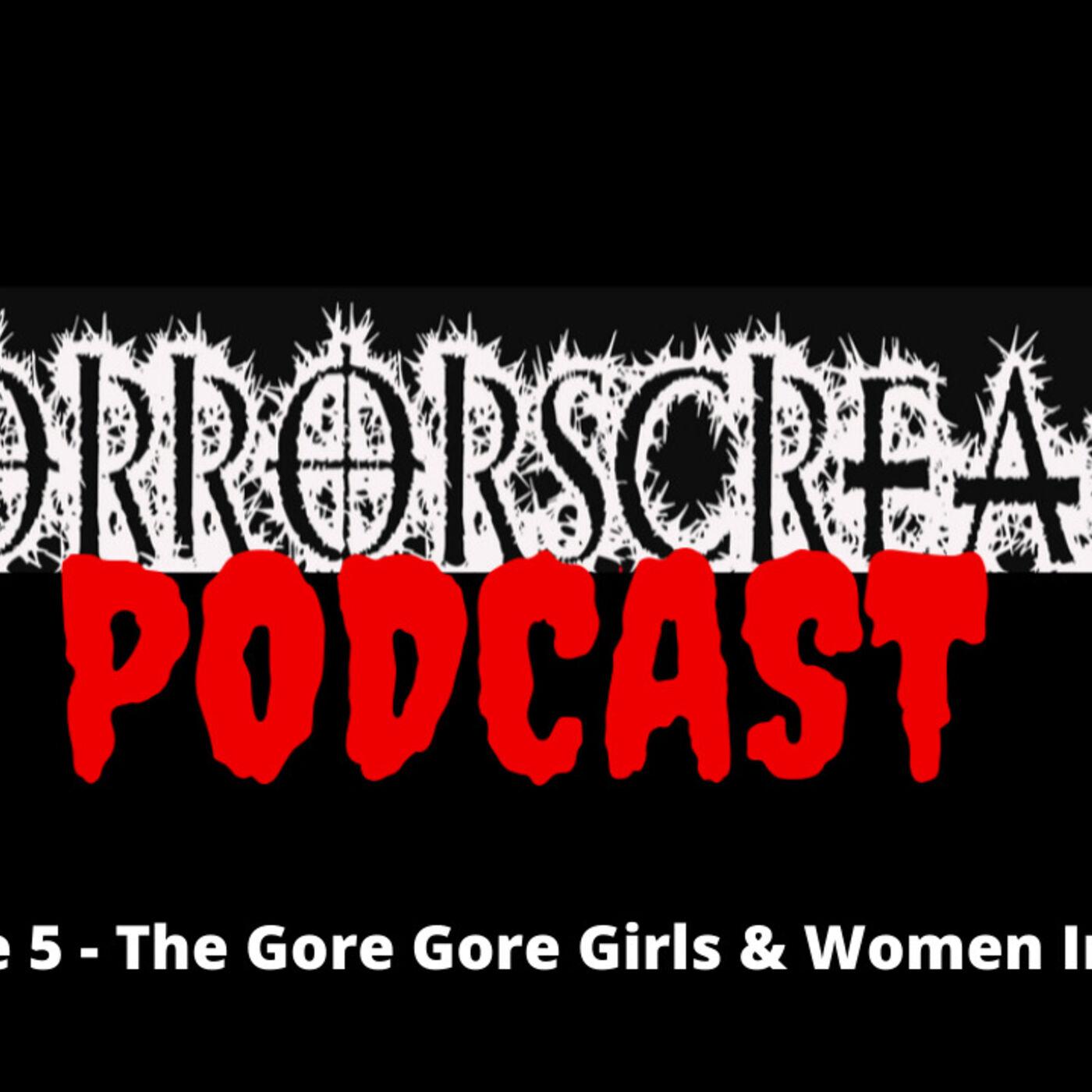 HORRORSCREAMS PODCAST: Episode 5 - The Gore Gore Girls & Women In Horror