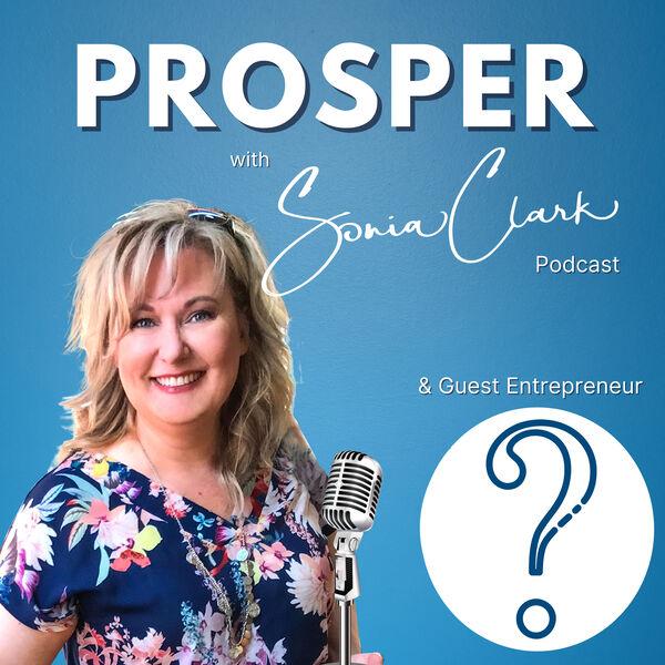 Prosper with Sonia Clark Podcast Artwork Image