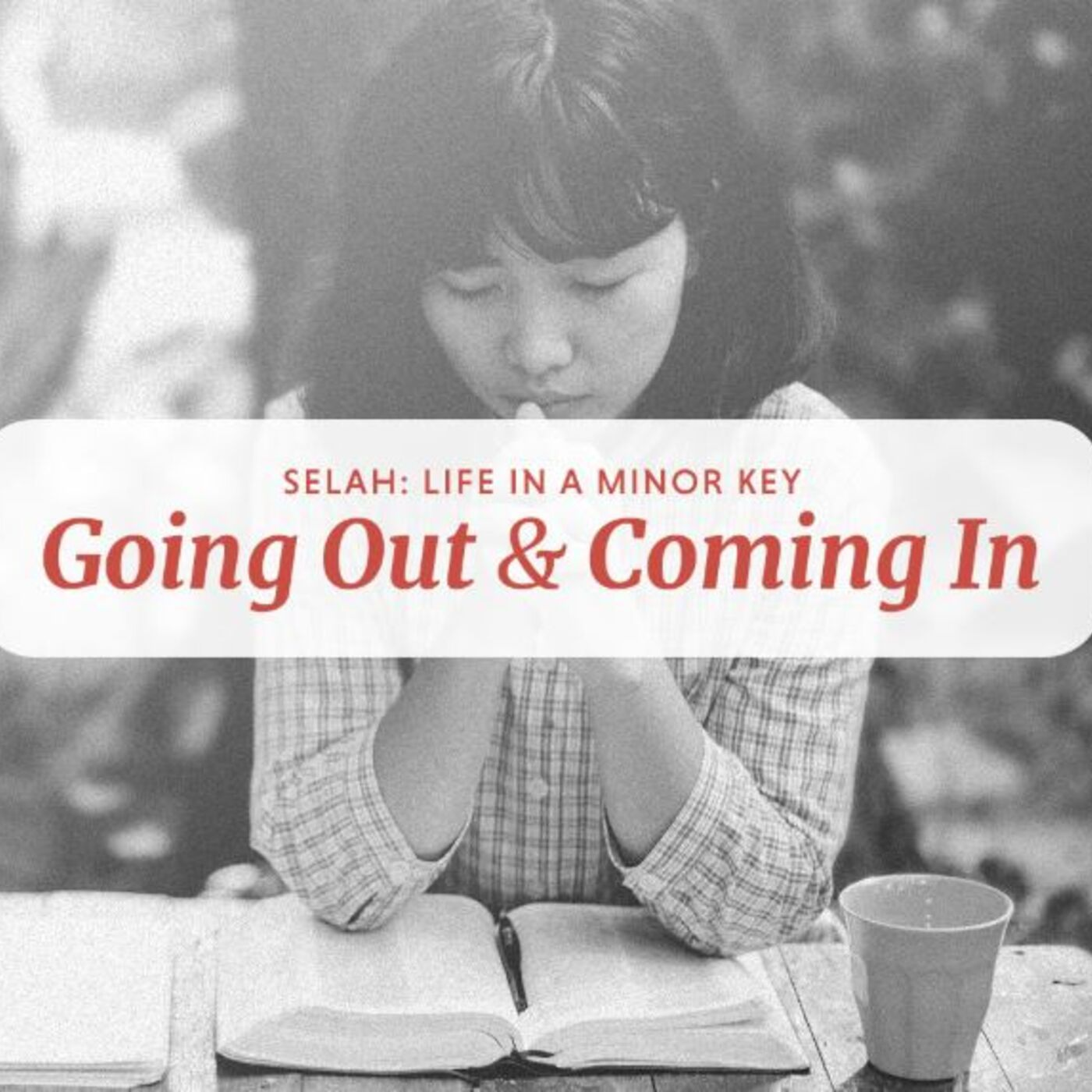 Sermon Title: Selah: Going Out and Coming In