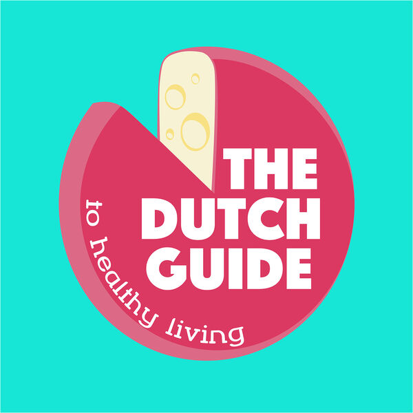 The Dutch Guide to Healthy Living Podcast Artwork Image
