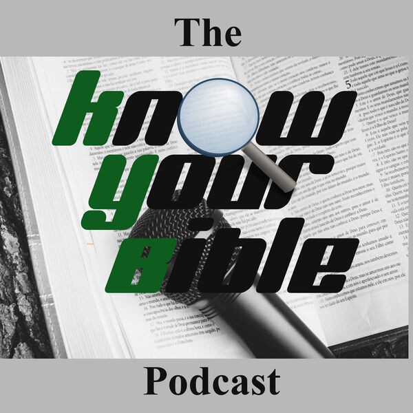 The Know Your Bible Podcast Podcast Artwork Image