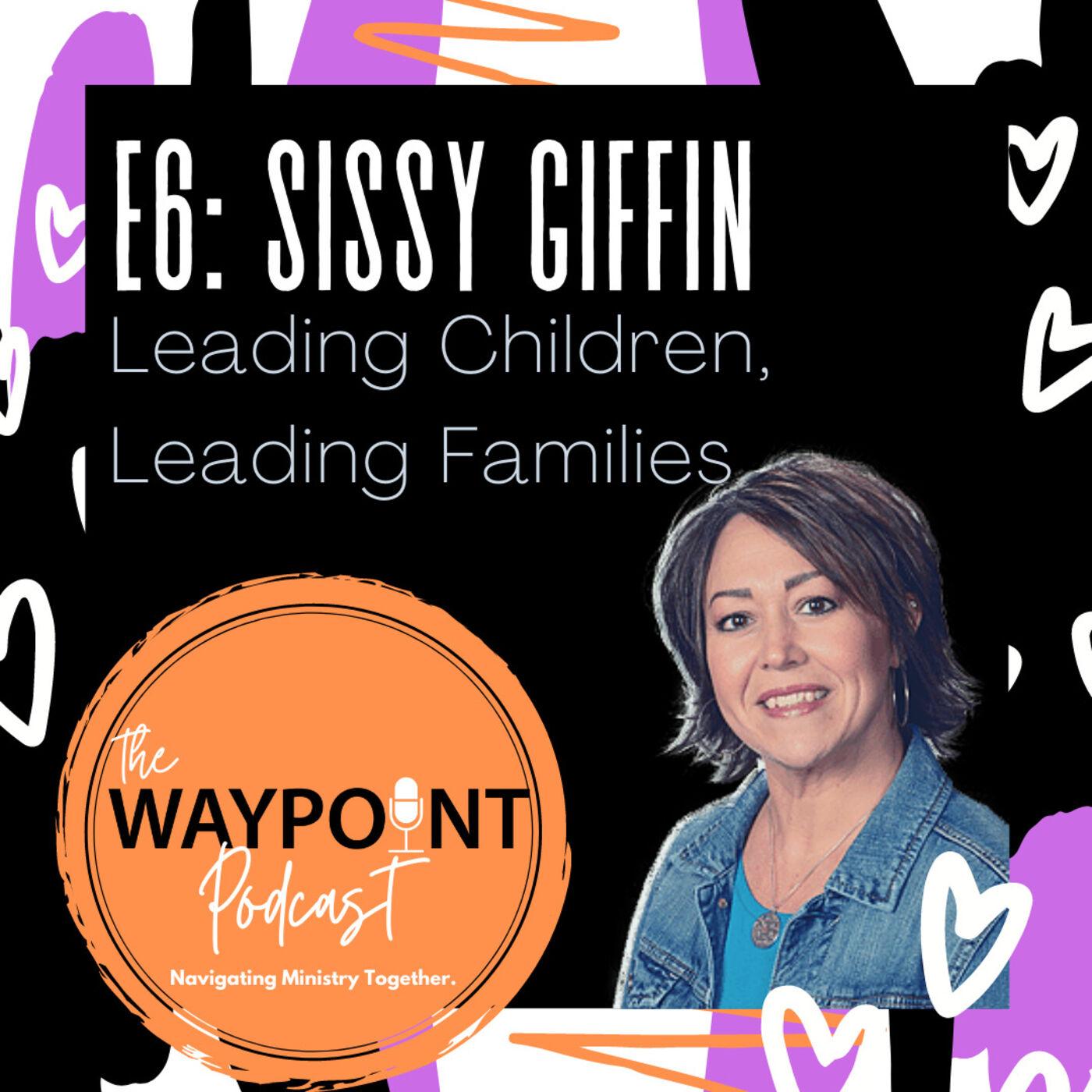 E6: Sissy Giffin | Leading Children, Leading Families