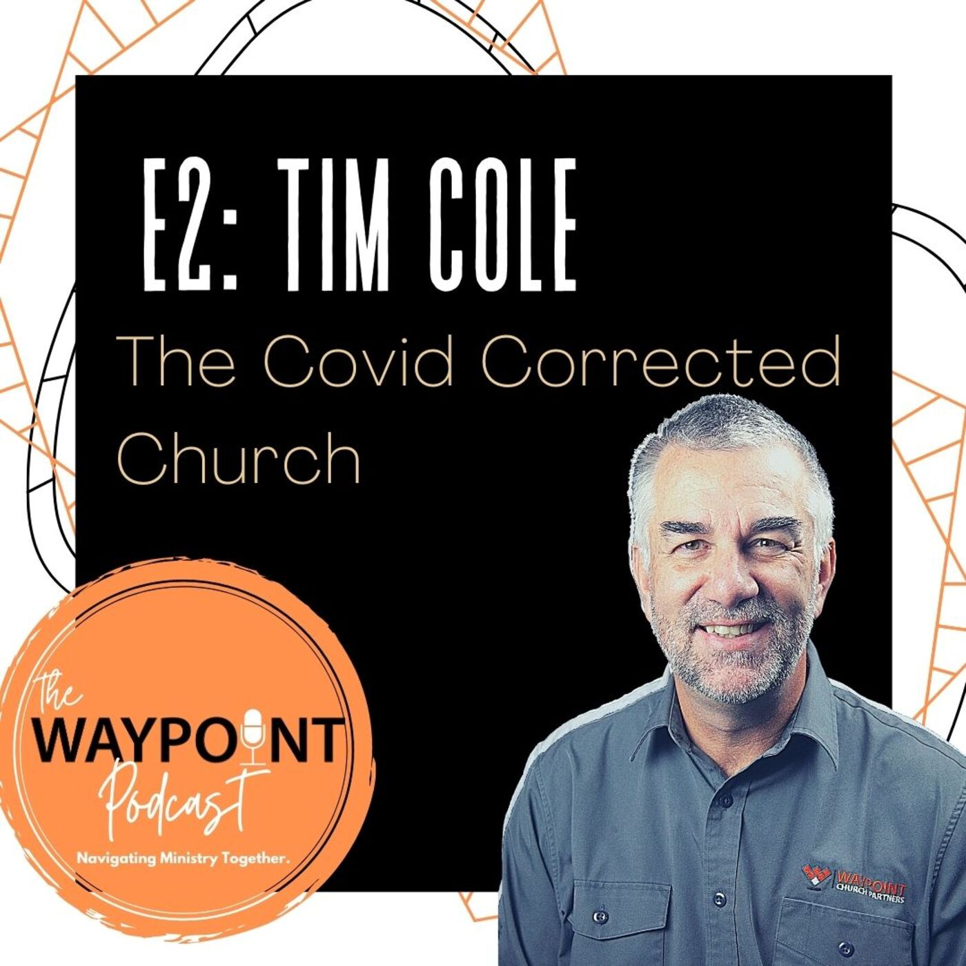 E2: Tim Cole | The Covid Corrected Church