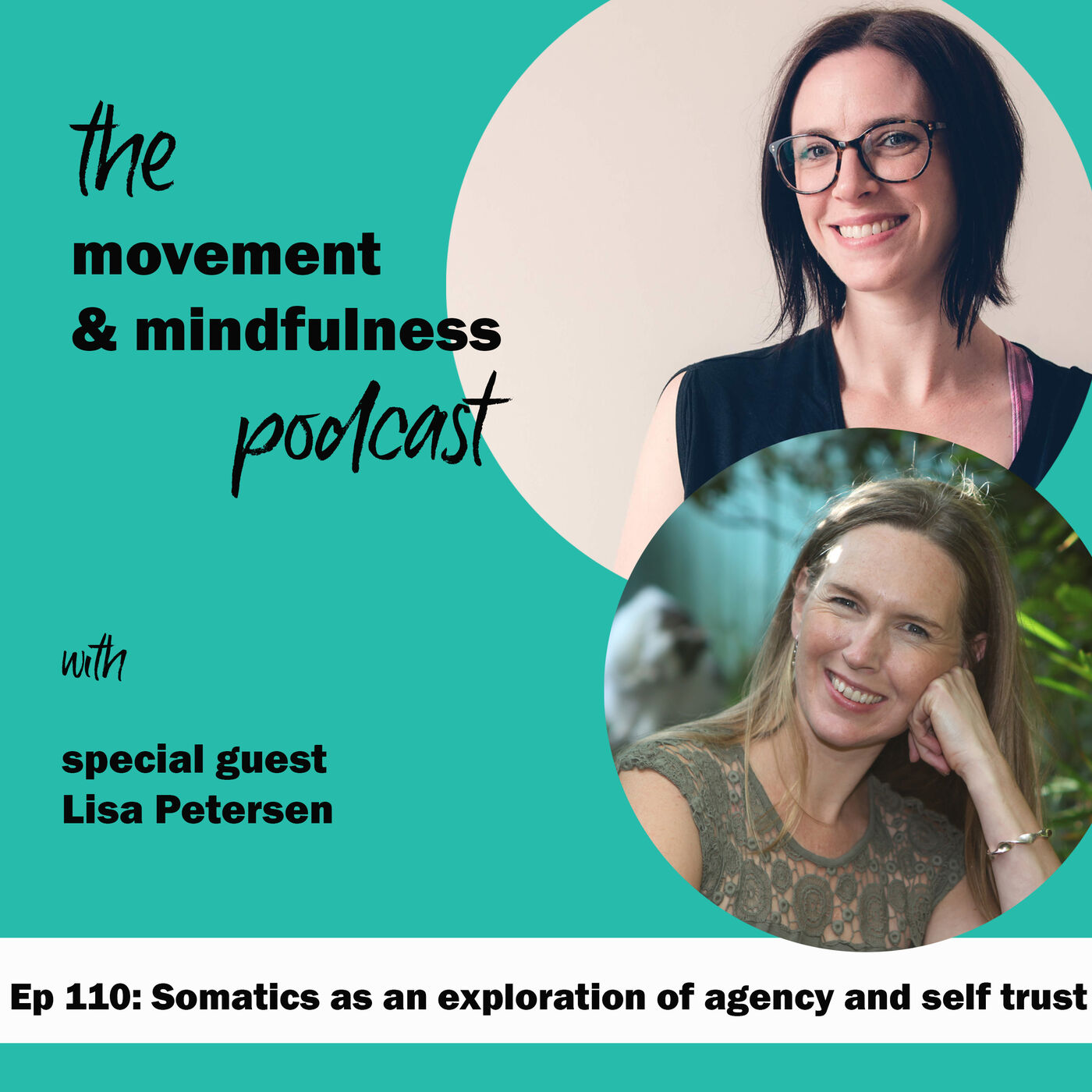 Ep 110: Somatics as an exploration of agency and self trust with Lisa Petersen