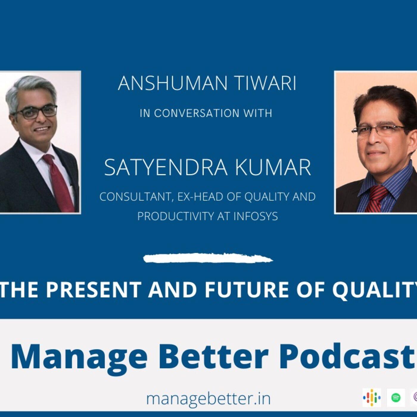 Satyendra Kumar on Present and Future of Quality