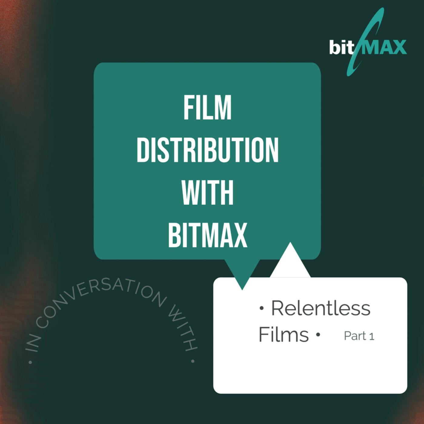 Episode 2: Relentless Films with Riyad Barmania & Linton Davies Part 1