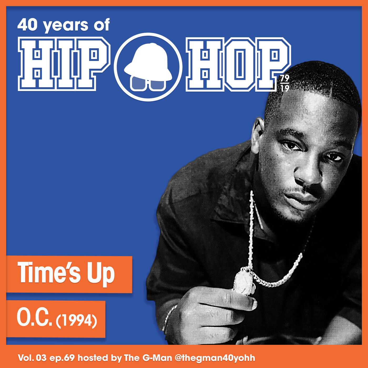 Vol.03 E69 - Time's Up by O.C. released in 1994 - 40 Years of Hip Hop