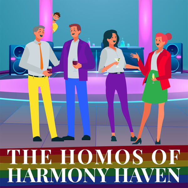 The Homos of Harmony Haven Podcast Artwork Image
