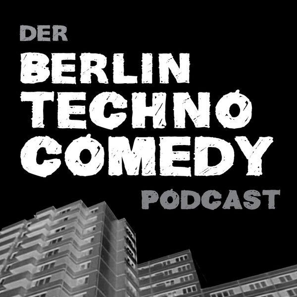 Der Berlin Techno Comedy Podcast Podcast Artwork Image