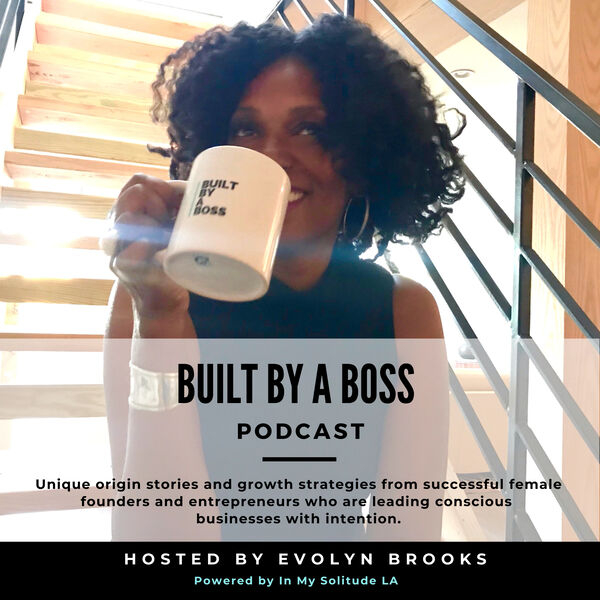Built By A Boss Podcast Artwork Image