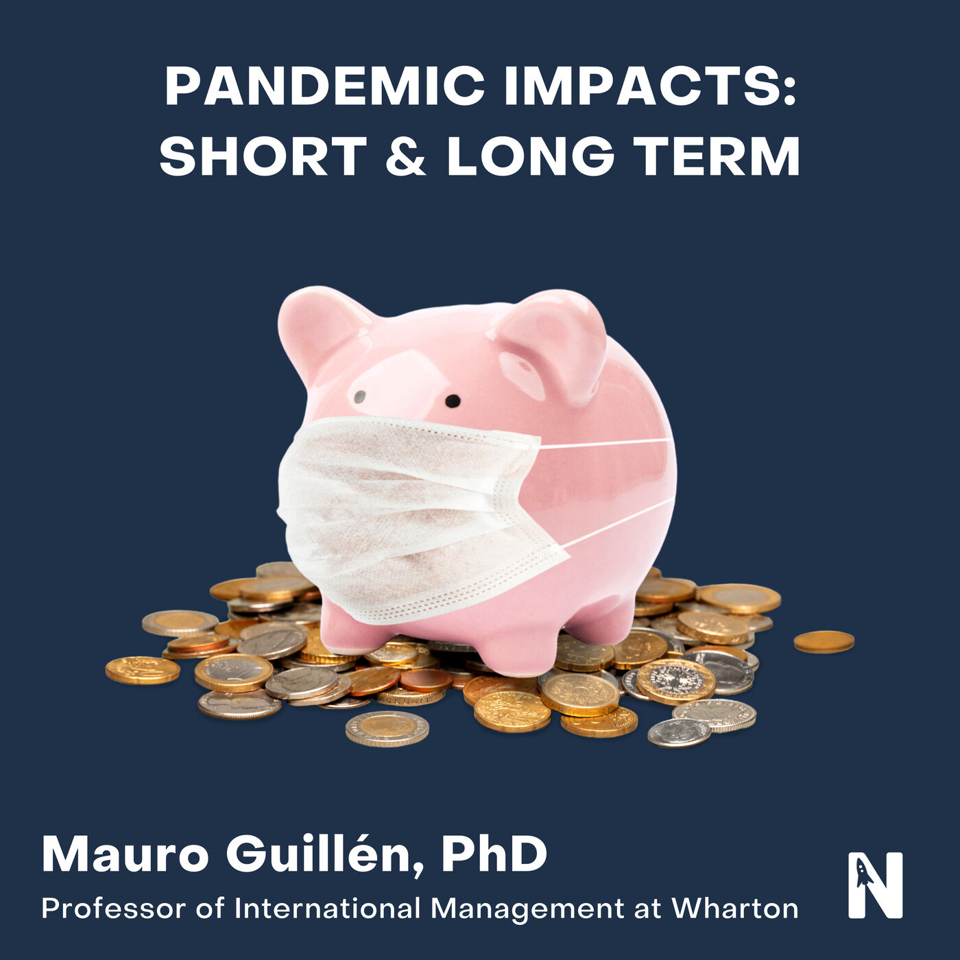 Pandemic Impacts: Short and Long Term   Mauro Guillén