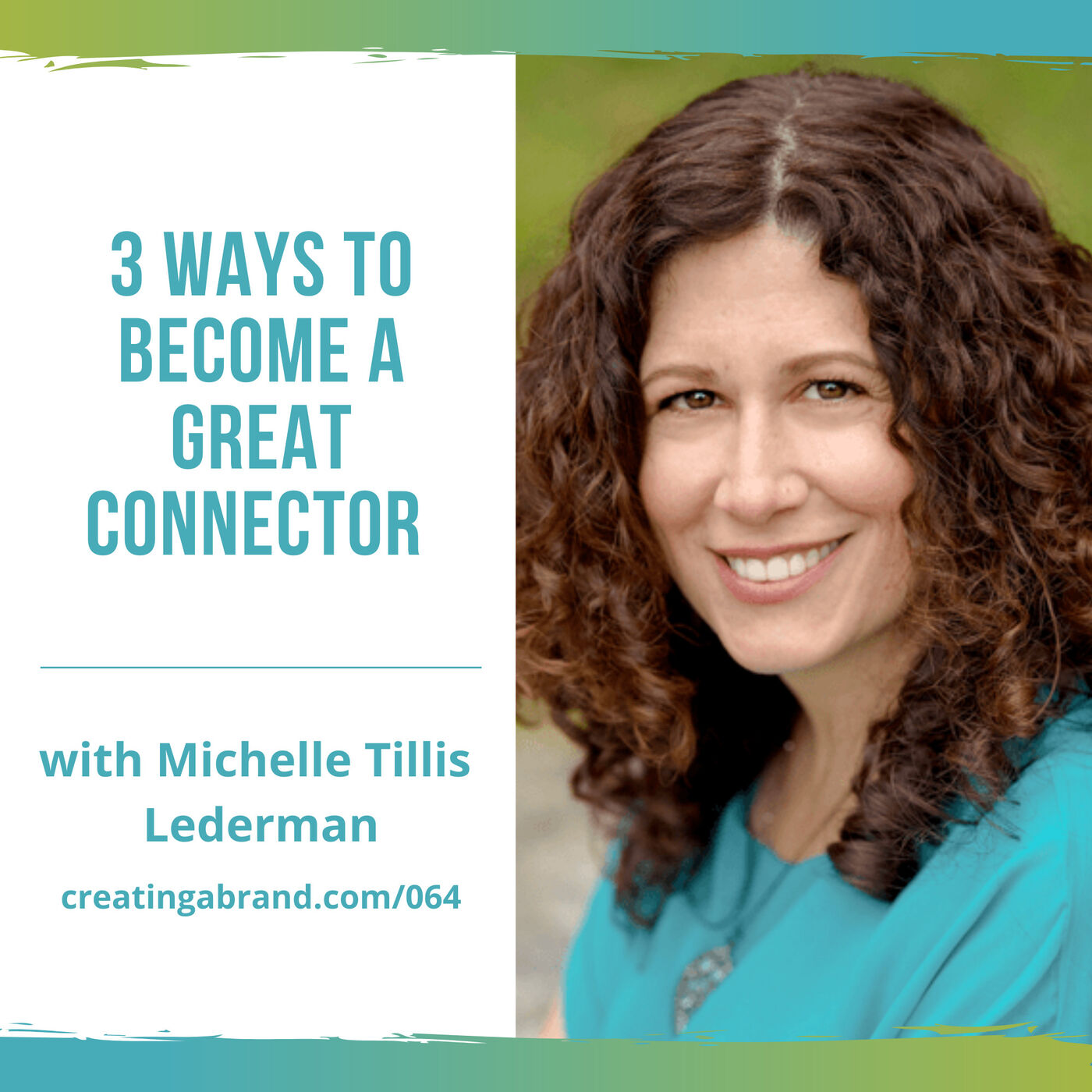 3 Ways to Become a Great Connector with Michelle Tillis Lederman