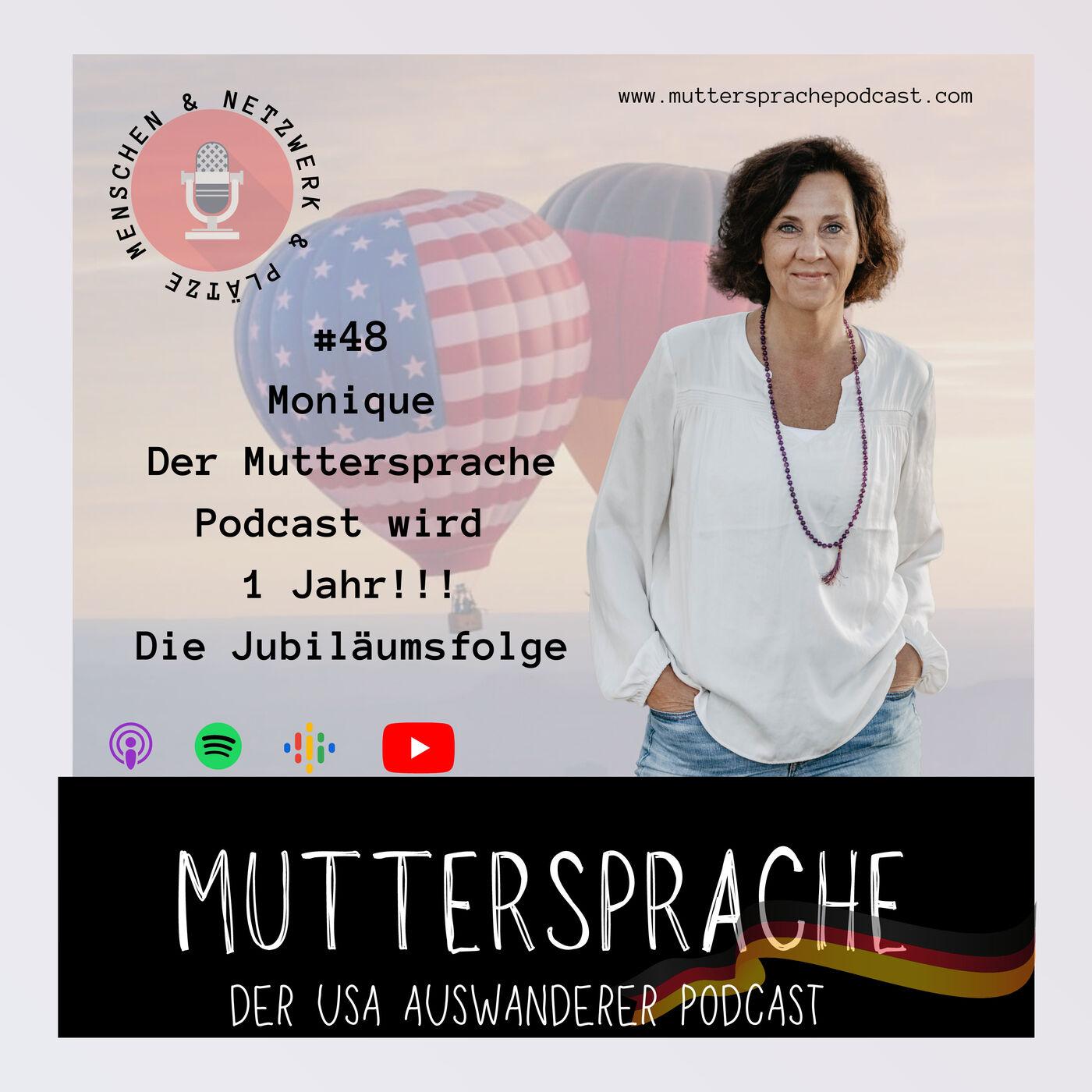 Folge 48: 1 Jahr Muttersprache Podcast - Jubiläumsfolge mit Monique