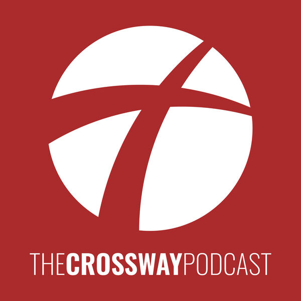 The Crossway Podcast Podcast Artwork Image