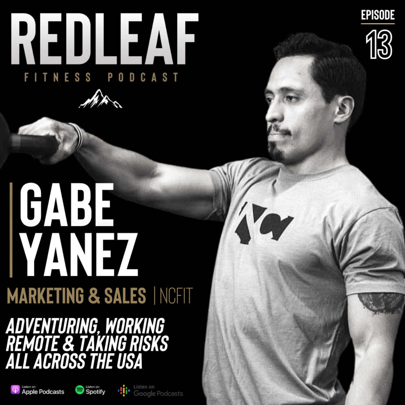 Ep.13 | Gabe Yanez NCFIT - Adventuring, Working Remote & taking risks all across the USA