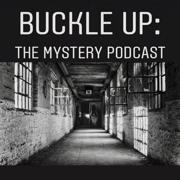 Buckle Up: The Mystery Podcast Podcast Artwork Image