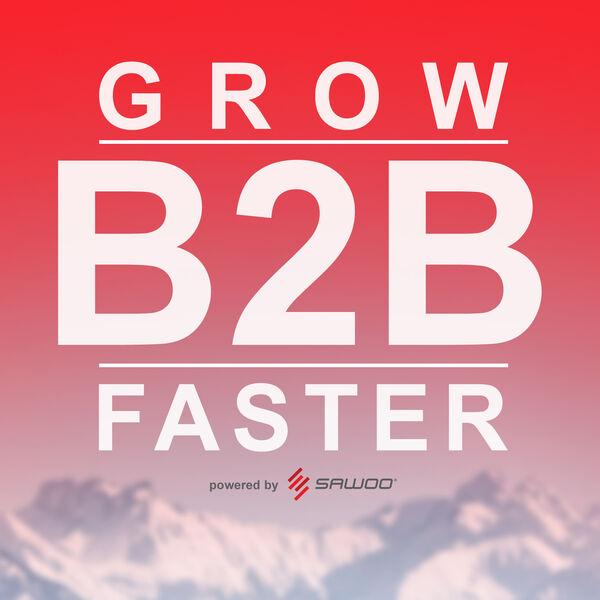 GROW B2B FASTER Podcast Artwork Image
