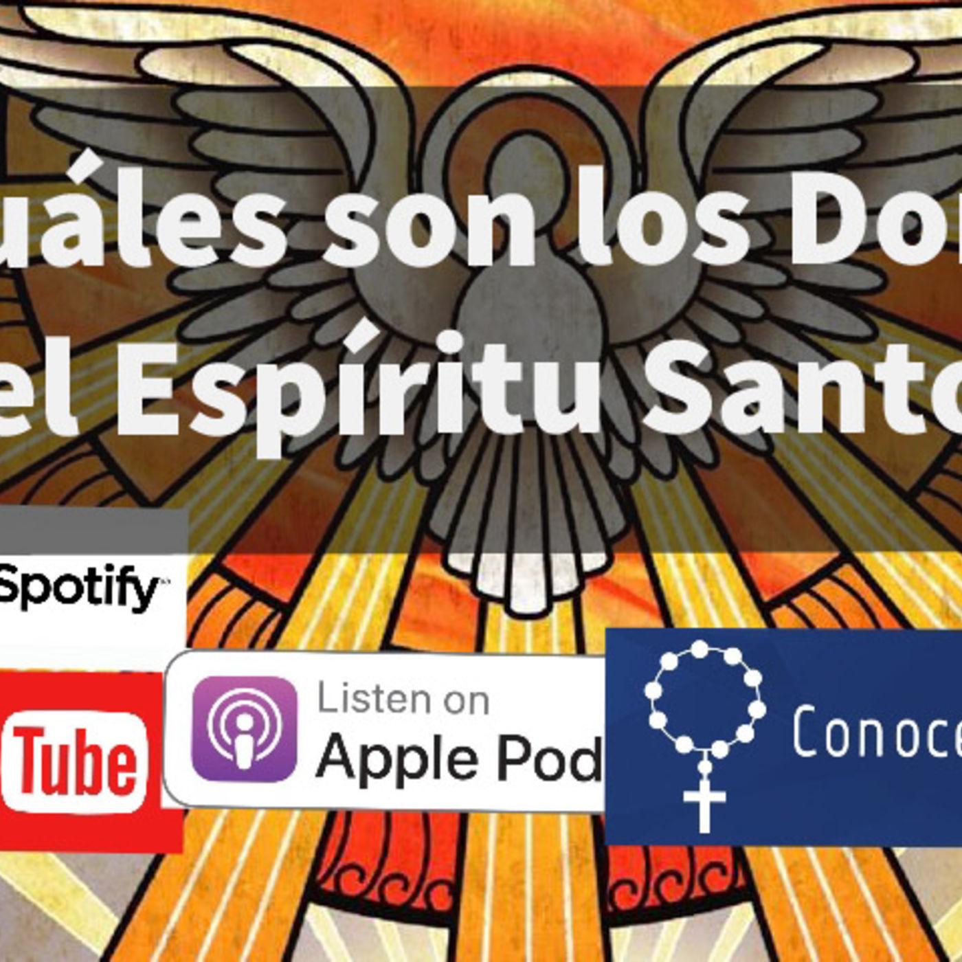 Episodio 49: ¿Para qué son los Dones del Espíritu Santo?