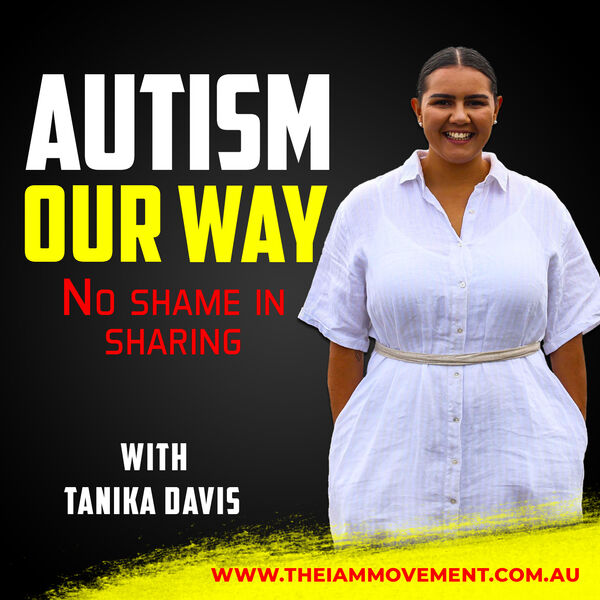 Autism Our Way- No Shame in Sharing with Tanika Davis Podcast Artwork Image