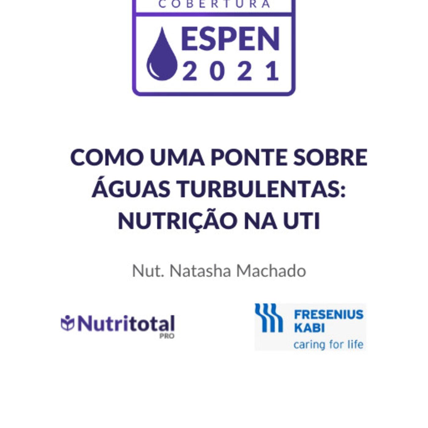 Congresso ESPEN 2021: Como uma ponte sobre águas turbulentas -  Nutrição na UTI