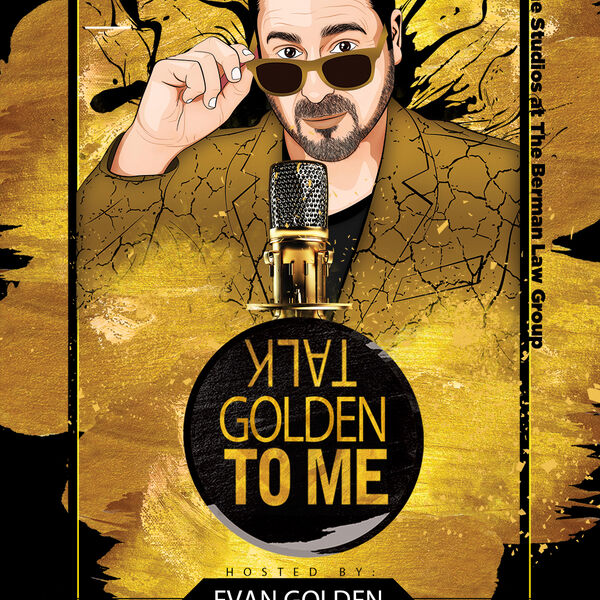 Talk Golden to Me Hosted by Evan Golden Podcast Artwork Image