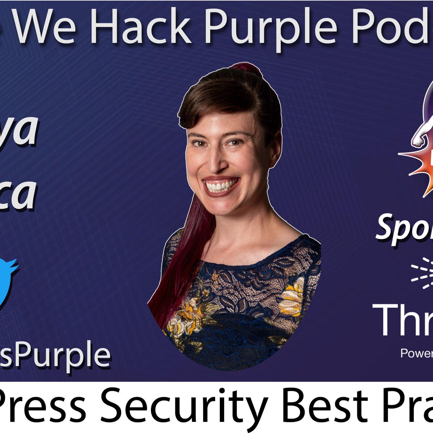 We Hack Purple Podcast Episode 34 - WordPress Security Best Practices