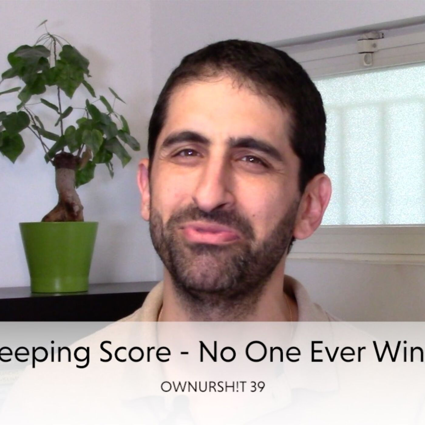 OWNURSH!T 39 - Keeping Score - No One Ever Wins.