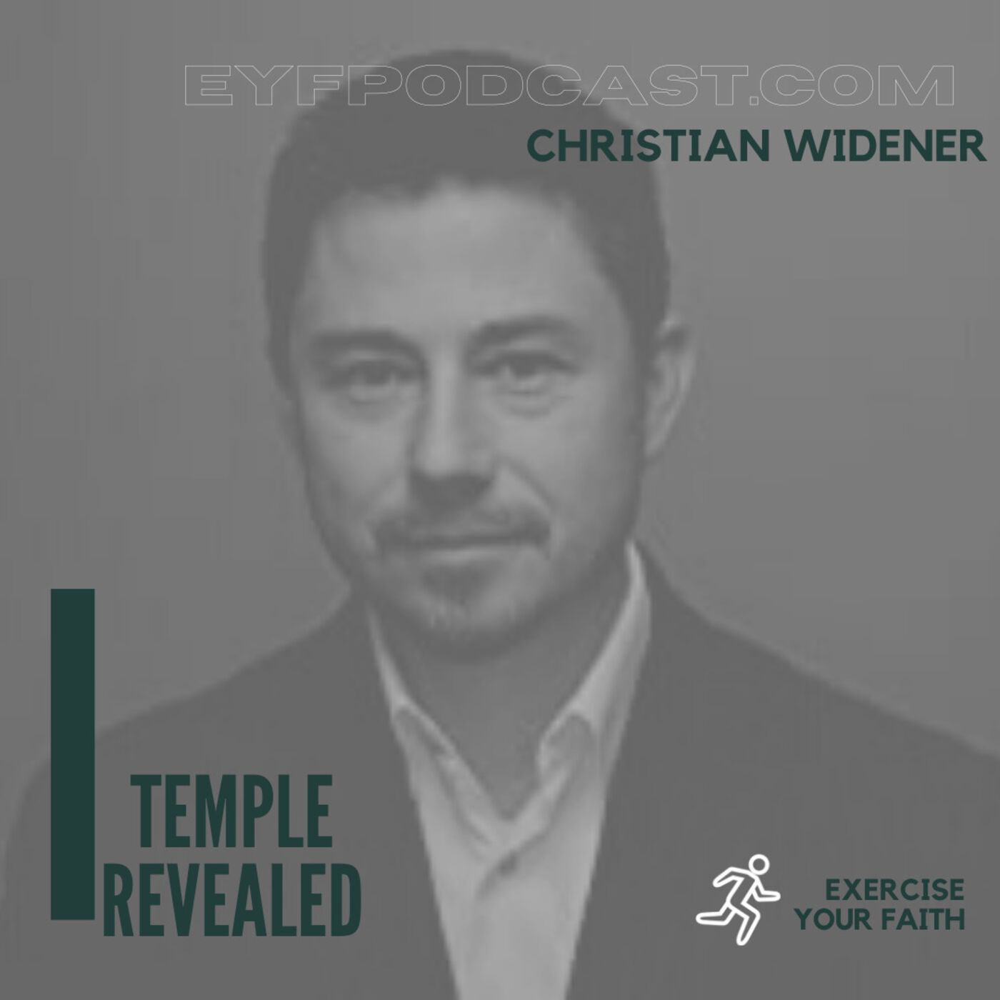 EYFPodcast- Exercise your Faith by examining the past to see God's future. We welcome Christian Widener to the Podcast today