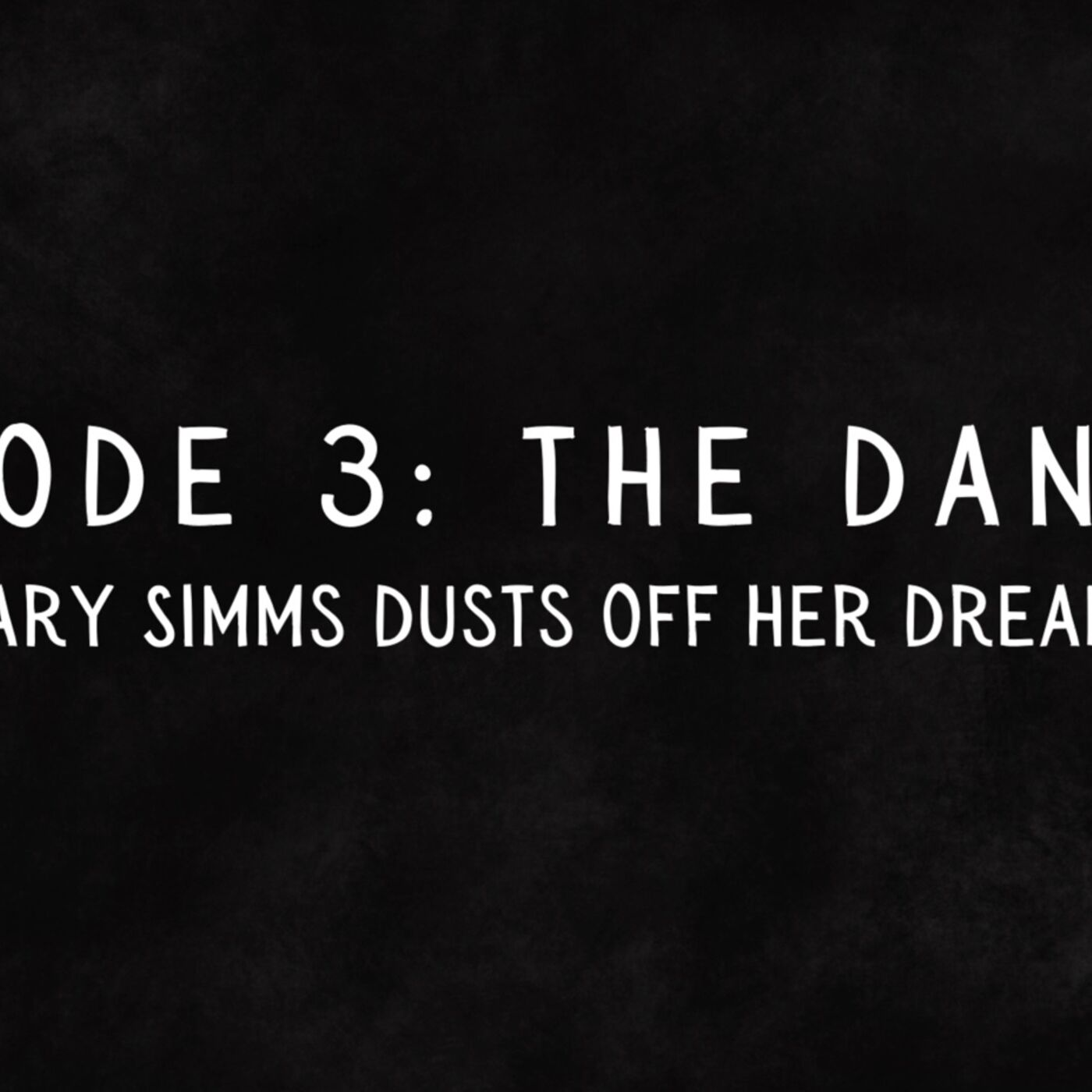 Episode 3: Dancing for One