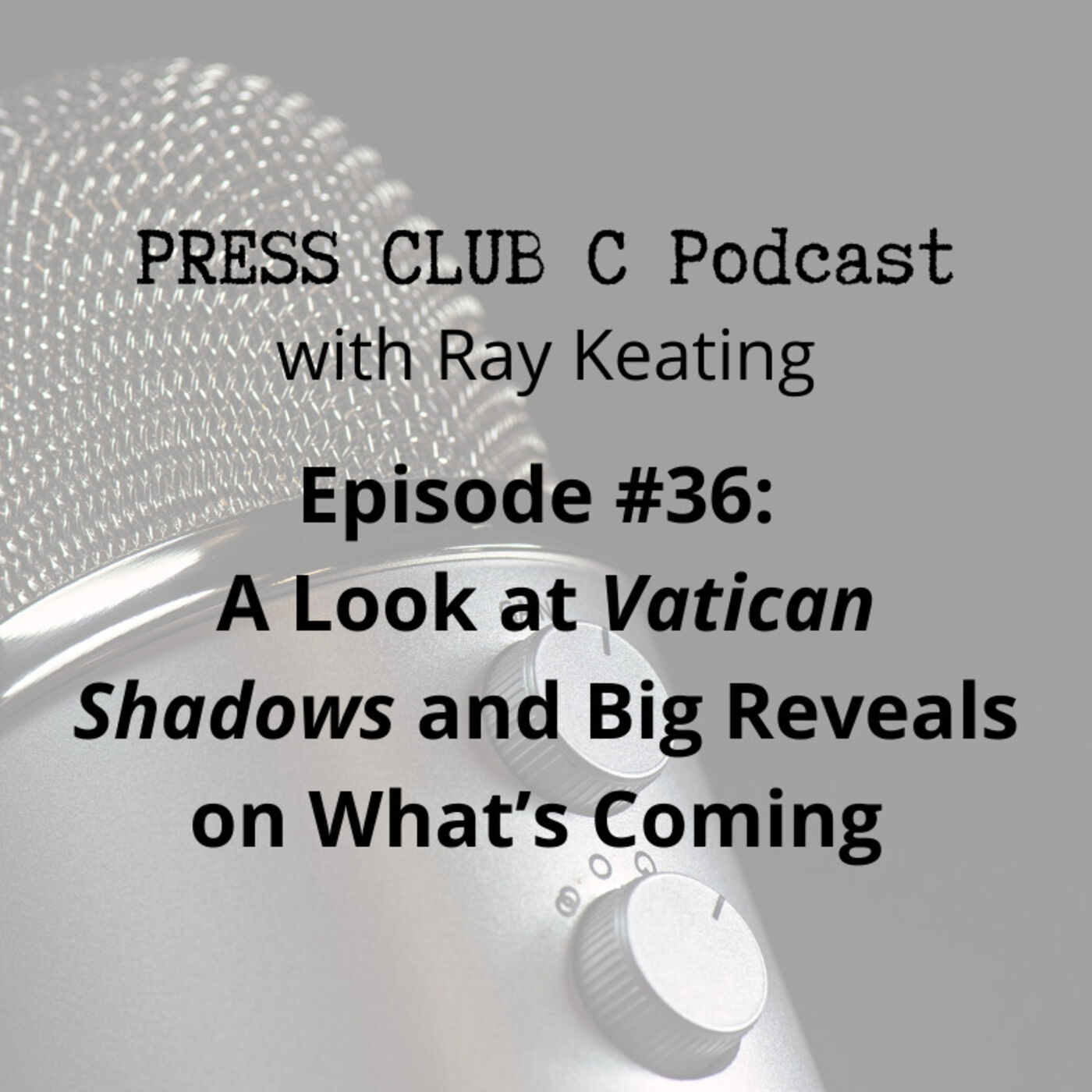 Episode #36: A Look at Vatican Shadows and Big Reveals on What's Coming