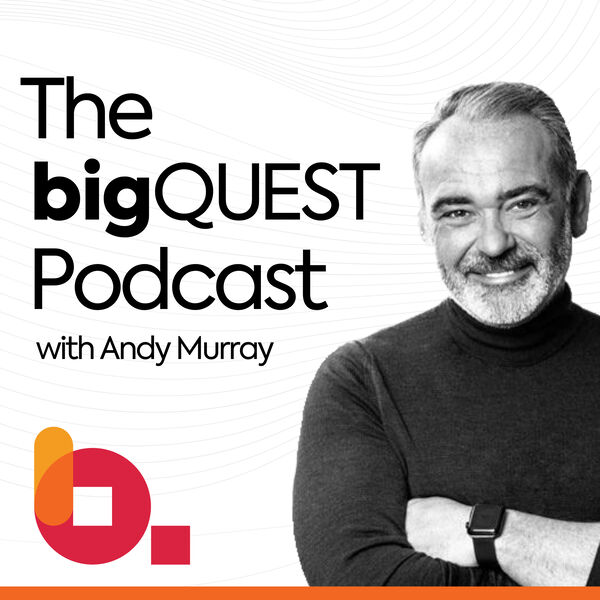 The bigQUEST Podcast with Andy Murray Podcast Artwork Image