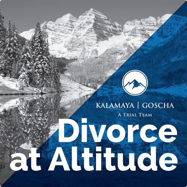 Divorce at Altitude: A Podcast on Colorado Family Law Podcast Artwork Image